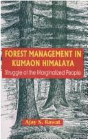 Cover of: Forest Management in Kumaon Himalaya | Ajay S. Rawat