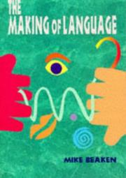 Cover of: The making of language | Mike Beaken