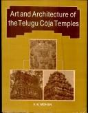 Cover of: Art and Architecture of the Telugu Cola Temples | V.R. Mohan