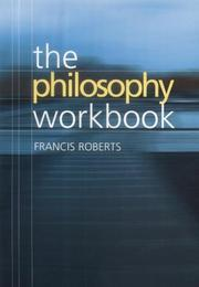 Cover of: The philosophy workbook by Francis Roberts