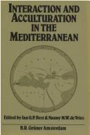 Cover of: Interaction and acculturation in the Mediterranean | International Congress of Mediterranean Pre- and Protohistory (2nd 1980 Amsterdam, Netherlands)