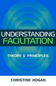 Cover of: Understanding facilitation by Christine Hogan