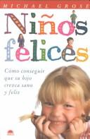 Cover of: Niños felices | Michael Grose