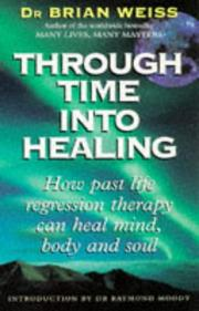 Cover of: Through time into healing by Brian L. Weiss