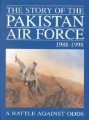 Cover of: The Story of the Pakistan Air Force 1988-1998 | M. J. Gohari