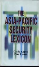 Cover of: The Asia-Pacific security lexicon | David H. Capie