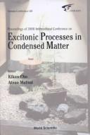 Cover of: Proceedings of 2000 International Conference on Excitonic Processes in Condensed Matter | International Conference on Excitonic Processes in Condensed Matter (4th 2000 Osaka, Japan)
