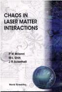 Cover of: Chaos in Laser-Matter Interactions | Peter W. Milonni