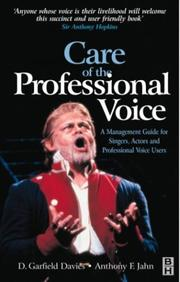 Cover of: Care of the professional voice | D. Garfield Davies, Anthony F. Jahn