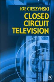 Cover of: Closed circuit television | Joe Cieszynski