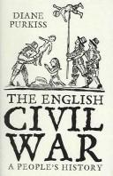 Cover of: ENGLISH CIVIL WAR: A PEOPLE'S HISTORY | DIANE PURKISS
