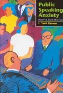 Cover of: Public Speaking Anxiety | L. Todd Thomas