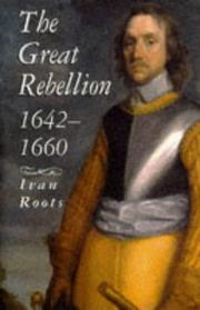 Cover of: The Great Rebellion: 1642-1660 | Ivan Alan Roots