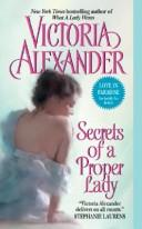 Cover of: Secrets of a Proper Lady by Victoria Alexander