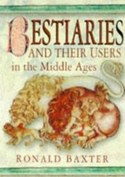 Cover of: Bestiaries and their users in the Middle Ages | Ron Baxter