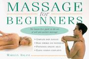 Cover of: Massage for beginners by Marilyn Aslani