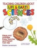 Cover of: Teaching children about life and earth sciences | Elaine Levenson