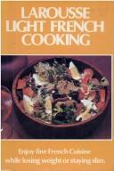 Cover of: Larousse Light French Cooking | Alain Vanet