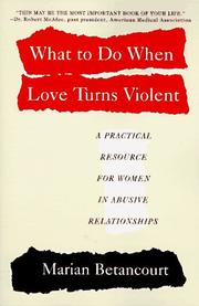 Cover of: What to do when love turns violent by Marian Betancourt