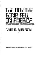 Cover of: Day the Bomb Fell on America | Clyde W. Burleson