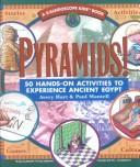 Cover of: Pyramids! 50 Hands-On Activities to Experience Ancient Egypt | Avery Hart