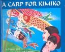 Cover of: Carp for Kimiko | Virginia Kroll