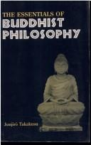 Cover of: The Essentials of Buddhist Philosophy | J. Takakusu
