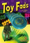Cover of: Toy Fads (Cover-To-Cover Books) | Beth Dvergsten Stevens