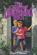 Cover of: Ghost of Whispering Rock by Nancy Robinson