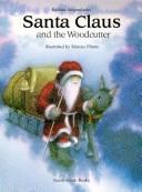 Cover of: Santa Claus and the Woodcutter (A North-South Picture Book) by North-South Staff