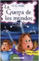 Cover of: La Guerra De Los Mundos / the War of the Worlds (Clasicos Para Ninos / Classics for Children) by H. G. Wells