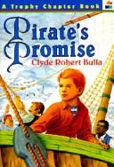 Cover of: Pirate's Promise (Trophy Chapter Books) | Clyde Bulla