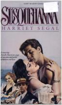 Cover of: Susquehanna by Harriet Segal