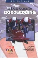 Cover of: A Basic Guide To Bobsledding | U. S. Olympic Committee