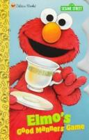Cover of: Elmo's Good Manners Game by Golden Books