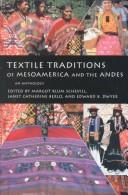 Cover of: Textile traditions of Mesoamerica and the Andes | Margot Schevill, Janet Catherine Berlo, Edward Bridgman Dwyer