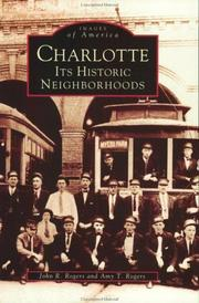 Cover of: Charlotte, its historic neighborhoods | John R. Rogers
