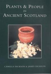 Cover of: Plants & people in ancient Scotland by Camilla A. Dickson