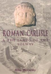 Cover of: Roman Carlisle & the lands of the Solway | Michael R. McCarthy