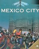 Cover of: Mexico City (Great Cities of the World) | Marion Morrison
