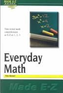 Cover of: Everyday Math (Made E-Z Guides) | Pete Reinert