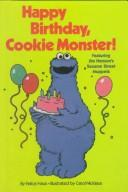 Cover of: Happy Birthday, Cookie Monster! by Felice Haus