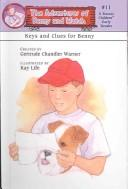 Cover of: Keys and Clues for Benny (Adventures of Benny and Watch by Gertrude Chandler Warner