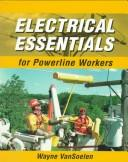 Cover of: Electrical Essentials for Powerline Workers | Wayne Van Soelen