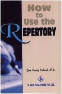 Cover of: How to Use the Repertory | G.I. Bidwell