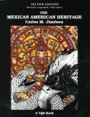 Cover of: The Mexican American Heritage | Carlos M. Jimenez
