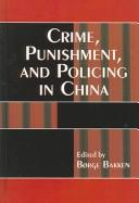 Cover of: Crime, Punishment, and Policing in China (Asia/Pacific/Perspectives) | Bakken Brge