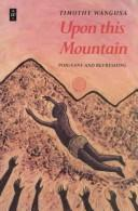 Cover of: Upon This Mountain by Tim Wangusa