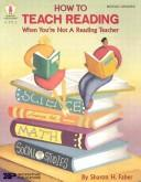 Cover of: How to Teach Reading When You're Not a Reading Teacher by Sharon H. Faber