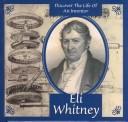 Cover of: Eli Whitney (Discover the Life of An Inventor) by Ann Gaines